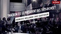 """""""Macron est le président des très riches"""" François Hollande chez Quotidien"""