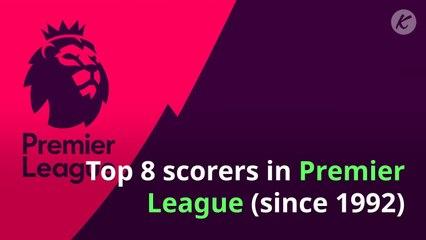 Top 8 scorers in Premier League (since 1992)