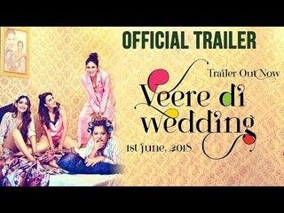 VEERE DI WEDDING TRAILER OUT |  Kareena Kapoor | Sonam Kapoor