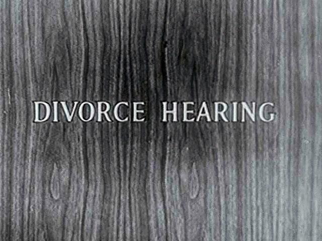 Divorce Hearing #1