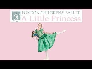 A Little Princess 2012 | The London Children's Ballet