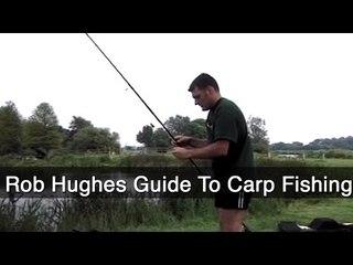 Rob Hughes Guide To Carp Fishing