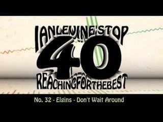 Ian Levine's Top 40 No. 32 - Elgins - Don't Wait Around