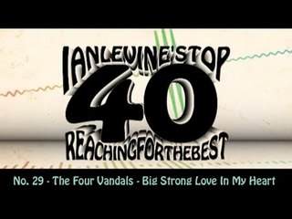 Ian Levine's Top 40 No. 29 - The Four Vandals - Big Strong Love In My Heart