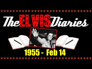 The Elvis Diaries - 1955 - February 14