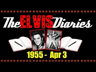 The Elvis Diaries - 1955 - April 3