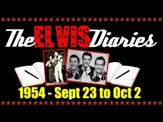The Elvis Diaries - 1954 - September 23 to October 2