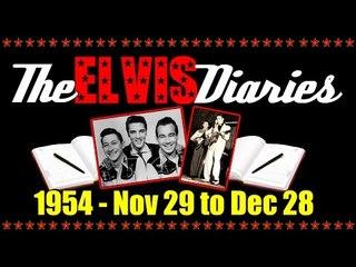 The Elvis Diaries - 1954 - November 29 to December 28