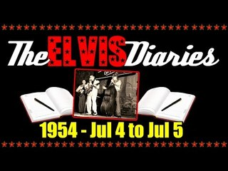 The Elvis Diaries - 1954 - July 4 to July 5
