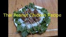 Thai Peanut Chicken Recipe With Grilled Thai Chicken Breasts W/ Chicken Satay Skewers