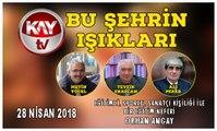 28 NİSAN 2018 KAY TV BU ŞEHRİN IŞIKLARI ORHAN ANGAY