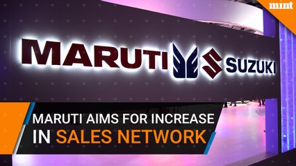 Maruti aims for 10% increase in sales network in FY19