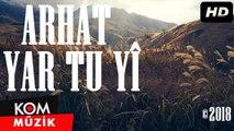 Arhat - Yar Tu Yî / @Kommuzik [Official Video] 2018