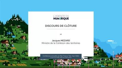Discours de clôture par Jacques MEZARD | Conférence Plan France Très Haut Débit (4ème édition)