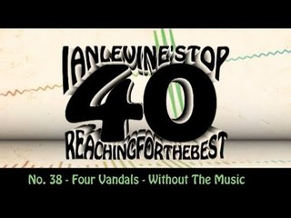 Ian Levine's Top 40  No. 38 - The Four Vandals - Without The Music