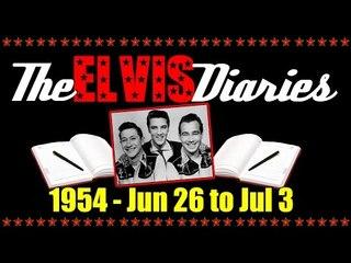 The Elvis Diaries - 1954 - June 26 to July 3