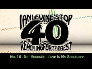 Ian Levine's Top 40  No. 16 - Nat Augustin - Love Is My Sanctuary