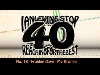 Ian Levine's Top 40  No. 18 - Frankie Gaye - My Brother