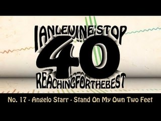 Ian Levine's Top 40  No. 17 - Angelo Starr - Stand On My Own Two Feet