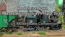 Modelleisenbahn Bear Lake Industries von Hanns Hirblinger in Spur 0n30 - Ein Video von Pennula zum Thema Modellbau und Spielzeug-Eisenbahn