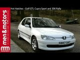 Hot Hatches - Golf GTI, Cupra Sport and 306 Rally