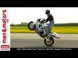 Basic Motorbike Stunt Tutorial - Wheelie, Stoppie & Burnout