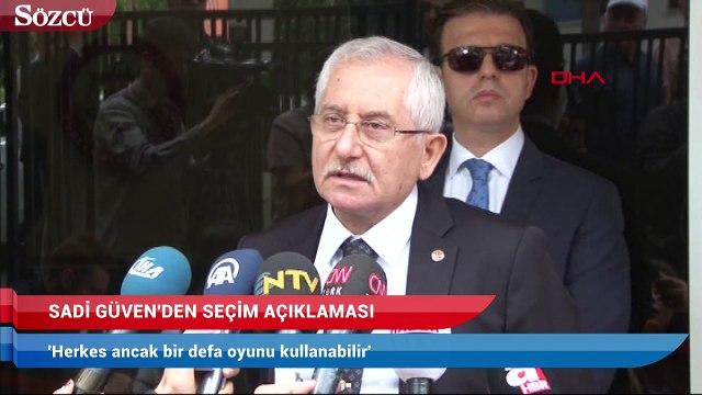 YSK Başkanı Sadi Güven seçime ilişkin açıklamalarda bulundu