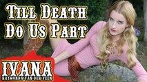 Ivana Raymonda - Till Death Do Us Part (Original Rock Song & Official Music Vide