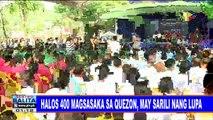 #SentroBalita: Halos 400 magsasaka sa Quezon, may sarili ng lupa