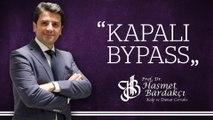 Kroner Kapalı Bypass / Prof. Dr. Haşmet Bardakçı