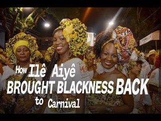 How Ilê Aiyê Brought Blackness Back to Carnival