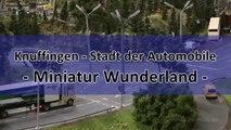 Modellbahn Knuffingen - Die Stadt der Automobile bzw. DC Car und Mini Cars im Miniatur Wunderland - Ein Video von Pennula zum Thema Modellbau und Spielzeug-Eisenbahn