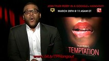 Tyler Perry wants to talk to you! Join him for a... - Tyler Perry's Temptation