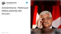 Mahmoud Abbas présente des excuses après des propos jugés antisémites.
