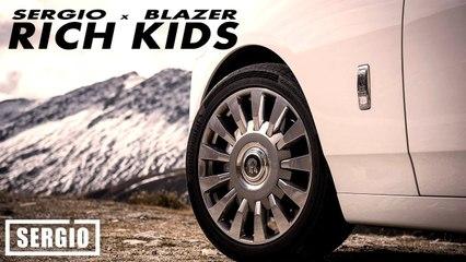 Sergio - Rich Kids ft. BlazeR | Coming...