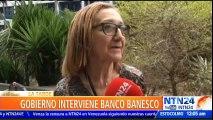 Gobierno de Venezuela intervino Banesco por 90 días