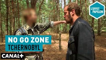 Tchernobyl : No Go Zone - L'Effet Papillon – CANAL+