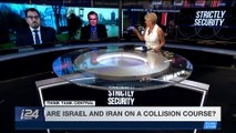 STRICTLY SECURITY | Are Israel and Iran on a collision course? | Saturday, May 5th 2018