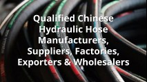 Qualified Chinese Hydraulic Hose Manufacturers, Suppliers, Factories, Exporters & Wholesalers