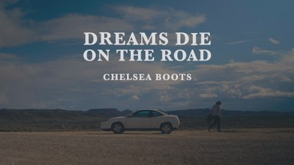 Chelsea Boots - Dreams Die On The Road