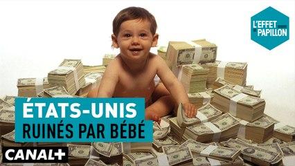 États-Unis : Ruinés par bébé - L'Effet Papillon – CANAL+