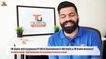 FM Radio with Earphones FM in Smartphones AM Radio & FM Radio Antenna Technical Guruji