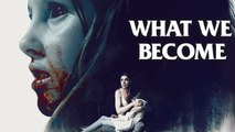 What we become (2015) Regarder HDRiP-FR