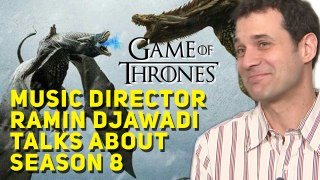 Game of Thrones Music Director Ramin Djawadi talks about Season 8