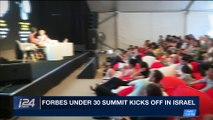 i24NEWS DESK | Forbes Under 30 summit kicks off in Israel | Monday, May 7th 2018