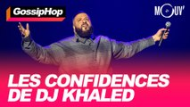 Les confidences de DJ Khaled #GOSSIPHOP