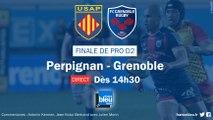 Revivez la finale de Pro D2 de rugby entre Perpignan et le FC Grenoble (dimanche 6 mai 2018)