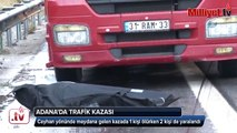 Adanada trafik kazası  1 ölü, 2 yaralı