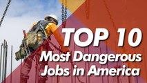 Top 10  Most Dangerous Jobs in America