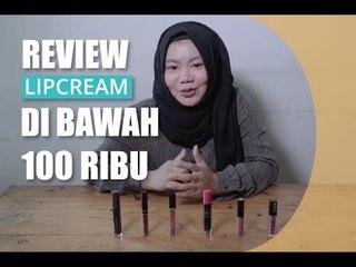 Hipwee Update: Review 5+ Lipcream Lokal di Bawah 100 Ribu
